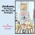 Jackson, the Pigeon Who Was Afraid of Heights