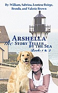 Arshella the Story Teller by the Sea: Books 1 & 2