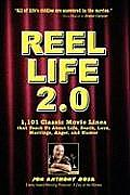 Reel Life 2.0: 1,101 Movie Lines That Teach Us about Life, Death, Love, Marriage, Anger and Humor
