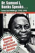 Dr. Samuel Banks Speaks: Selected Writings: 1990-1995