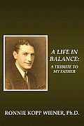 A Life in Balance: A Tribute to My Father