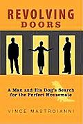 Revolving Doors: A Man and His Dog's Search for the Perfect Housemate