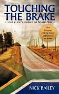 Touching the Brake - A Tour Guide's Journey to South Africa: How I Stopped Chasing Money and Followed My Dream