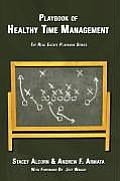 Playbook of Healthy Time Management: The Real Estate Playbook Series