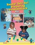 Ready! Set! Go! Preparing Preschoolers for Kindergarten