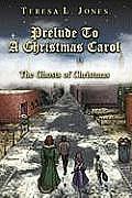 Prelude to a Christmas Carol: The Ghosts of Christmas
