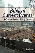 Biblical Current Events: A Current Events Study Guide