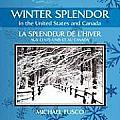 Winter Splendor in the United States and Canada: La Splendeur de l'Hiver Aux ?tats-Unis Et Au Canada