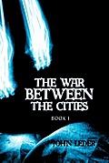 The War Between the Cities: Book I