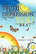 The Truth about Depression and How You Can Beat It