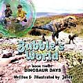 Bubble's World: Dinosaur Days Book Three
