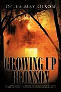 Growing Up Bronson: Or Andy's Story - A Sequel to Terror on Loco Ridge