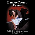 Behind Closed Doors: God Brings Life After Abuse