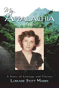 My Appalachia 1924-1942: A Story of Courage and Victory