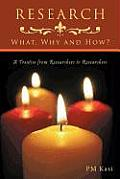 Research: What, Why and How?: A Treatise from Researchers to Researchers
