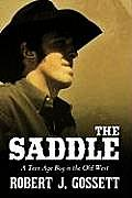 The Saddle: A Teen Age Boy in the Old West