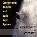 Canyoneering Anchors and Basic Rope Systems: Wccm Approved