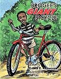 Brogee's Giant Bicycle