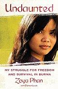 Undaunted My Struggle for Freedom & Survival in Burma