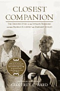 Closest Companion The Unknown Story of the Intimate Friendship Between Franklin Roosevelt & Margaret Suckley