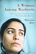 Woman Among Warlords The Extraordinary Story of an Afghan Who Dared to Raise Her Voice