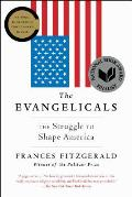 Evangelicals The Struggle to Shape America
