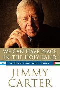 We Can Have Peace in the Holy Land A Plan That Will Work