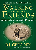 Walking with Friends An Inspirational Year on the PGA Tour