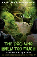 Dog Who Knew Too Much A Chet & Bernie Mystery