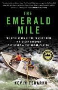 Emerald Mile The Epic Story of the Fastest Ride in History Through the Heart of the Grand Canyon