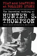 Fear & Loathing at Rolling Stone The Essential Writing of Hunter S Thompson