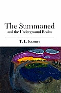 The Summoned: and the Underground Realm