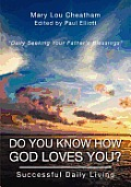 Do You Know How God Loves You?: Successful Daily Living