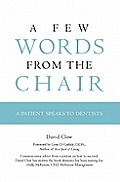 A Few Words from the Chair: A Patient Speaks to Dentists