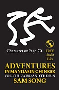 Adventures in Mandarin Chinese, The Wind and The Sun: Read & Understand the symbols of Chinese culture through great stories