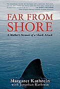 Far From Shore: A Mother's Memoir of a Shark Attack