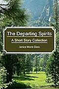 The Departing Spirits: A Short Story Collection