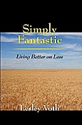 Simply Fantastic: Living Better on Less