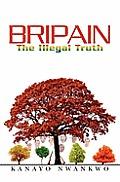 Bripain: The Illegal Truth