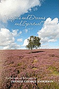 Thoughts and Dreams and Spiritual Themes: Collection of Writings by Thomas George Anderson