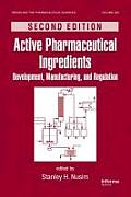 Active Pharmaceutical Ingredients: Development, Manufacturing, and Regulation, Second Edition