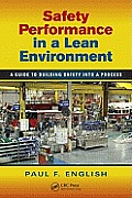 Safety Performance in a Lean Environment: A Guide to Building Safety Into a Process