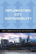 Implementing City Sustainability: Overcoming Administrative Silos to Achieve Functional Collective Action