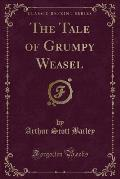 The Tale of Grumpy Weasel (Classic Reprint)