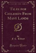 Tales for Children from Many Lands (Classic Reprint)