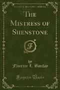 The Mistress of Shenstone (Classic Reprint)