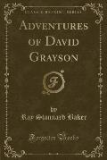 Adventures of David Grayson (Classic Reprint)