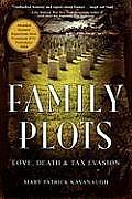 Family Plots: Love, Death & Tax Evasion