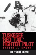Tuskegee Red Tail Fighter Pilot: Calvin J. Spann