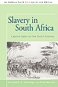 Slavery in South Africa: Captive Labor on the Dutch Frontier